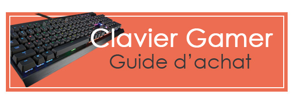Guide achat clavier gamer
